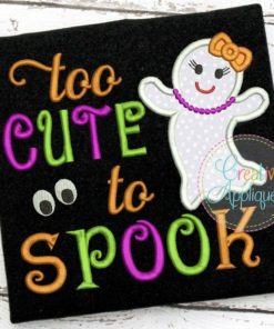 too-cute-to-spook-ghost-embroidery-applique-design